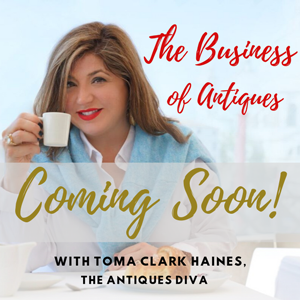 Coming Soon on The Business of Antiques Podcast